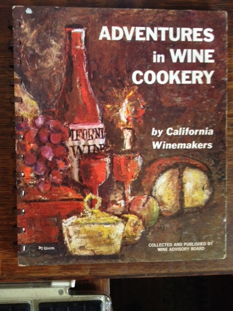 Adventures in Wine Cookery - by California Winemakers (in stock)