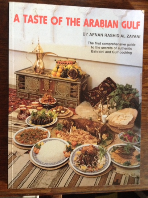 A Taste of the Arabian Gulf (Bahraini and Gulf Cooking)