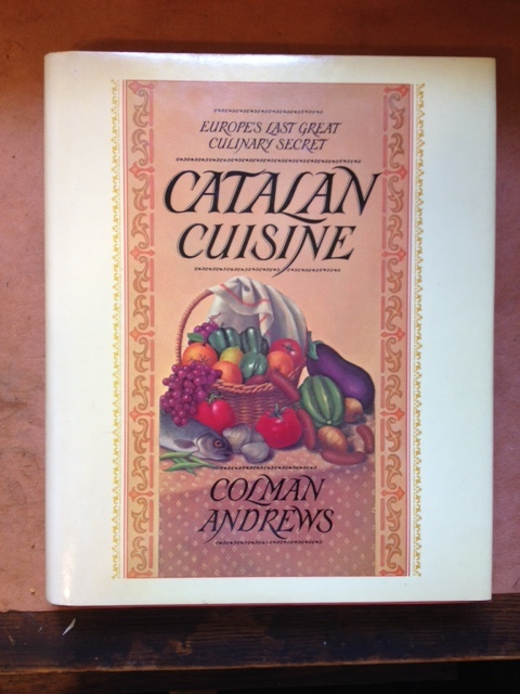 Catalan Cuisine - Europe's Last Great Culinary Secret