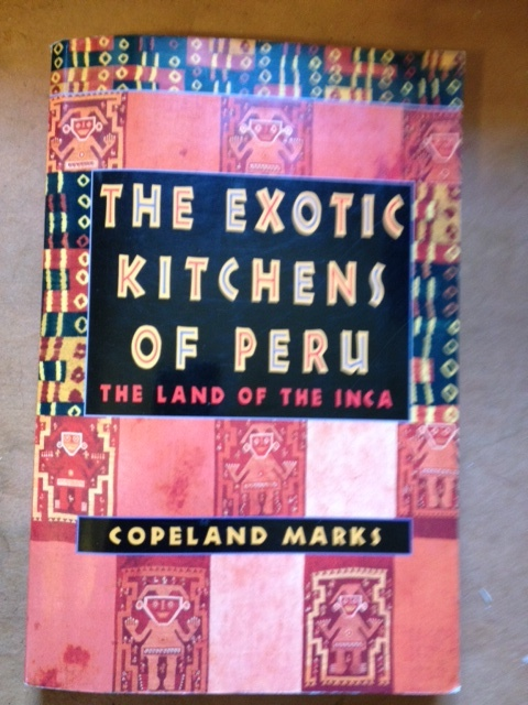 The Exotic Kitchens of Peru - The Land of the Inca