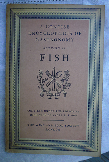 A Concise Encyclopedia of Gastronomy Section II Fish (1948)