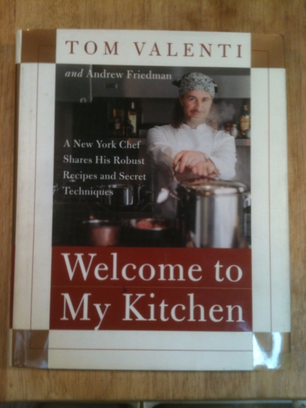 Welcome to My Kitchen (Inscribed by Chef Tom Valenti)