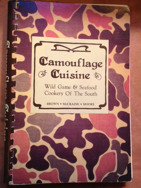 Camouflage Cuisine - Wild Game & Seafood Cookery of the South