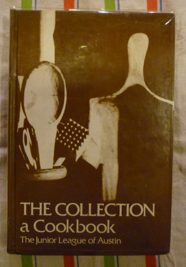 The Collection - A Cookbook (first printing 1976 JL Austin TX)