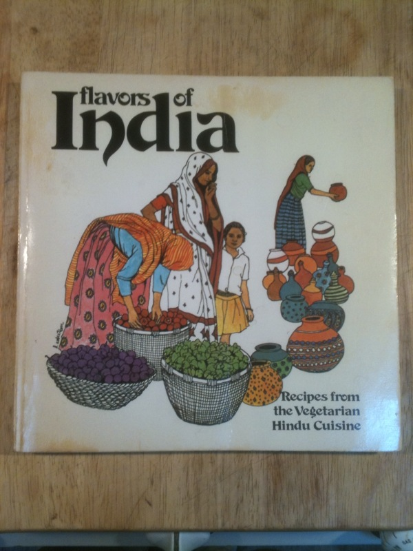 Flavors of India - Recipes from the Vegetarian Hindu Cuisine