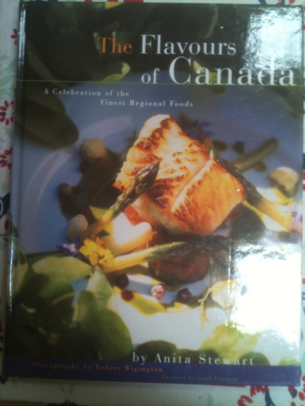 The Flavours of Canada - Celebration of the Finest Regional Food
