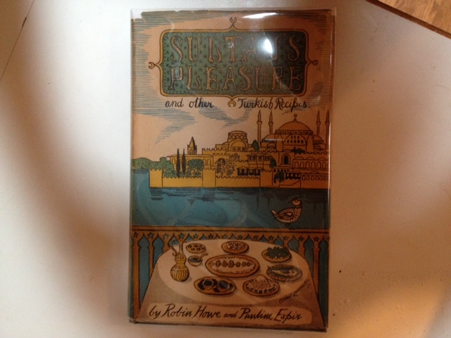 Sultan's Pleasure and other Turkish Recipes (1953)