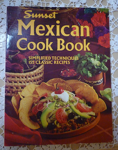 Sunset Mexican Cook Book- Simpl. Techn. 155 Recipes
